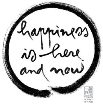 Thich Nhat Hanh calligraphy Happiness is here and now